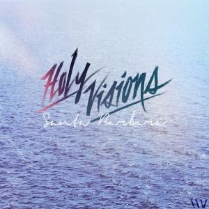 Holy Visions - Santa Barbara.